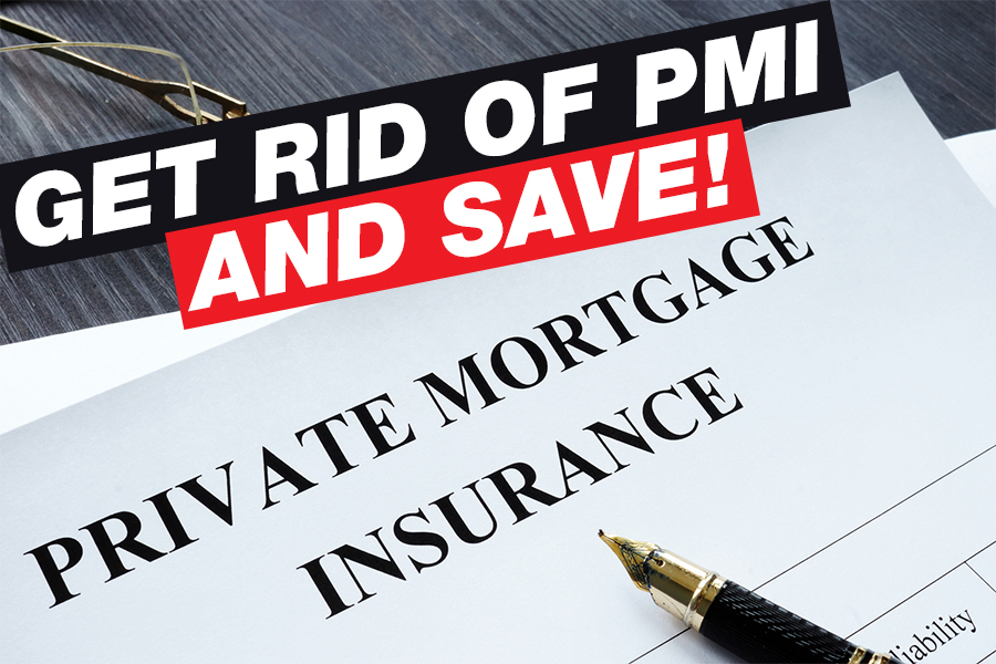 Private Mortgage Insurance (PMI): How to get rid of it? Save hundreds of dollars!