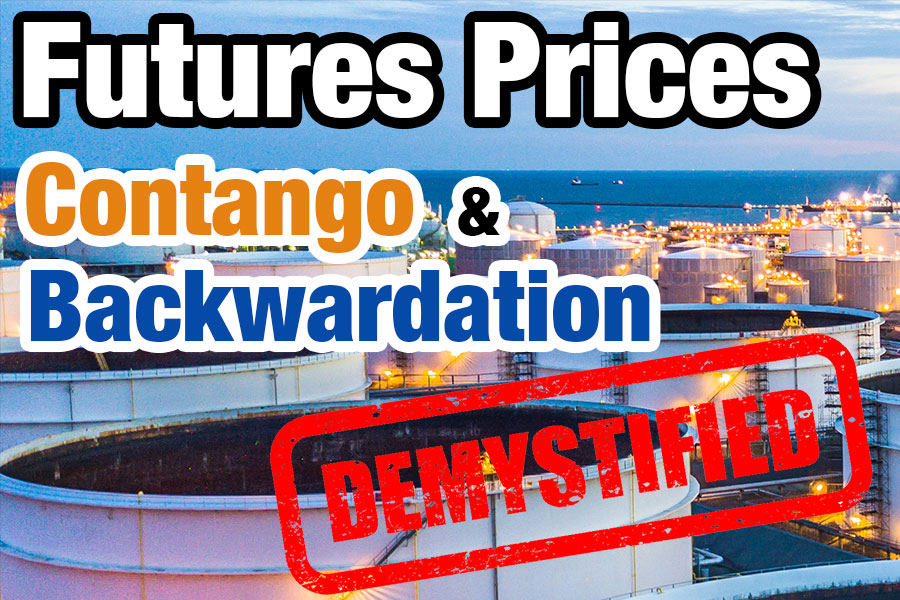 CONTANGO AND BACKWARDATION EXPLAINED, Forward and Futures Prices, and the Oil Price Crash